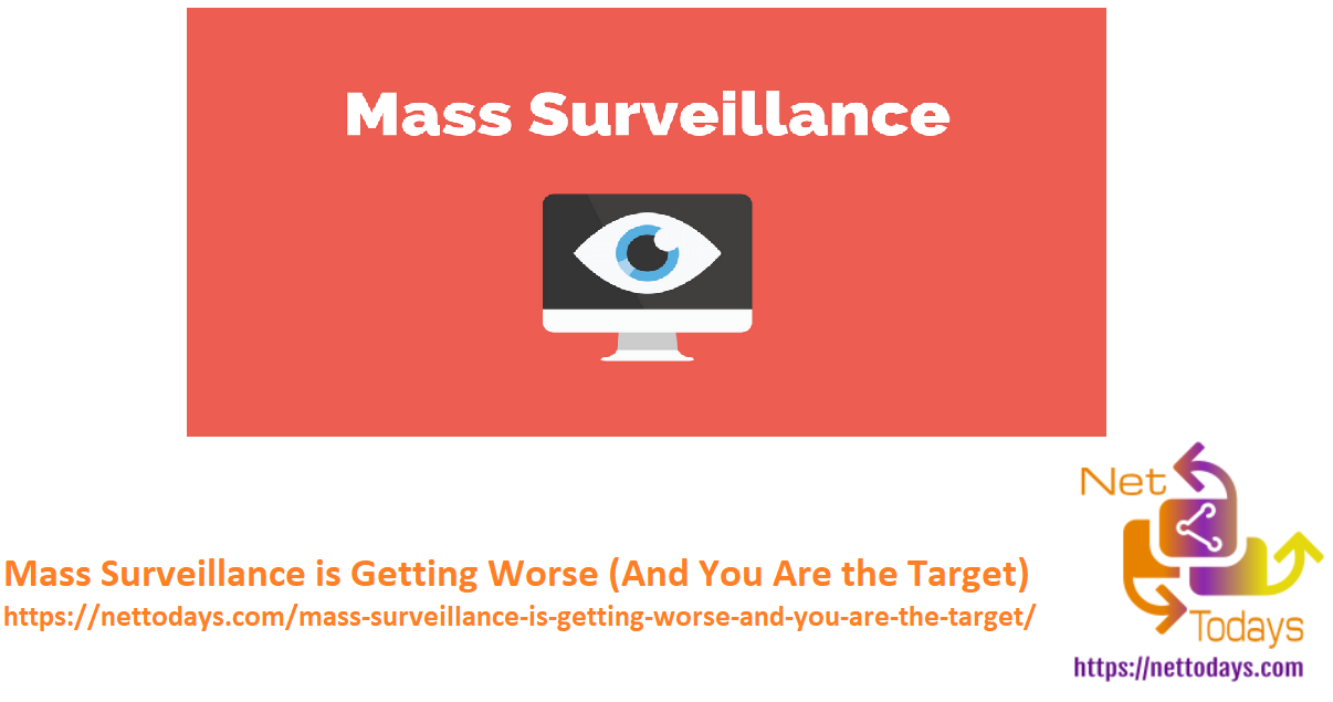 Mass Surveillance is Getting Worse (And You Are the Target)
