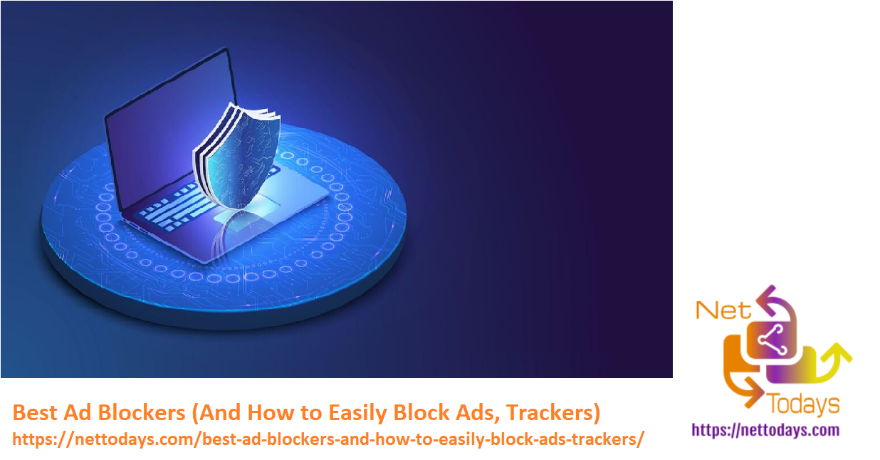 Best Ad Blockers And How to Easily Block Ads, Trackers