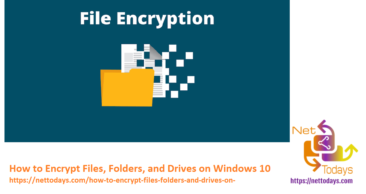 How to Encrypt Files, Folders, and Drives on Windows 10