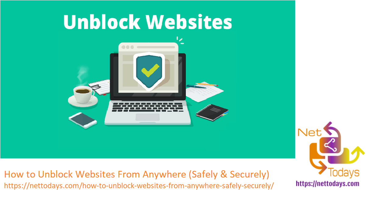 How to Unblock Websites From Anywhere (Safely & Securely)