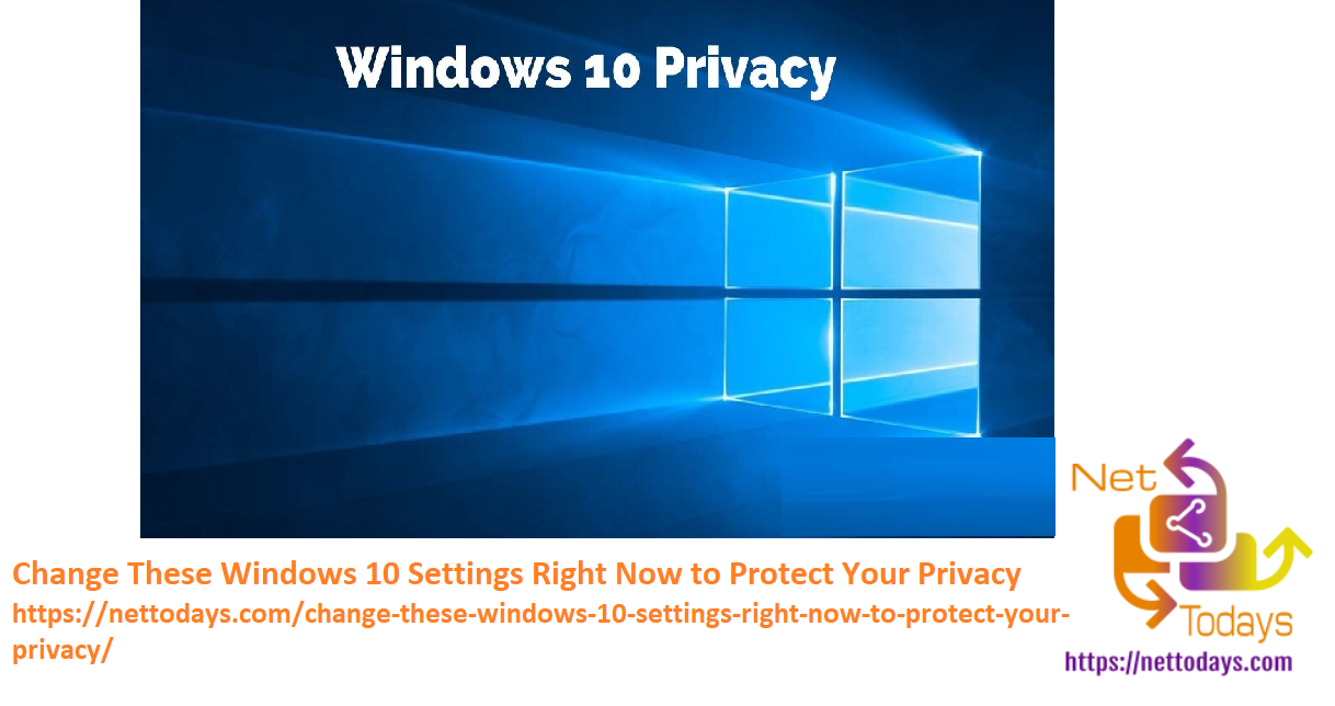 Windows 10 Settings Right Now to Protect Your Privacy