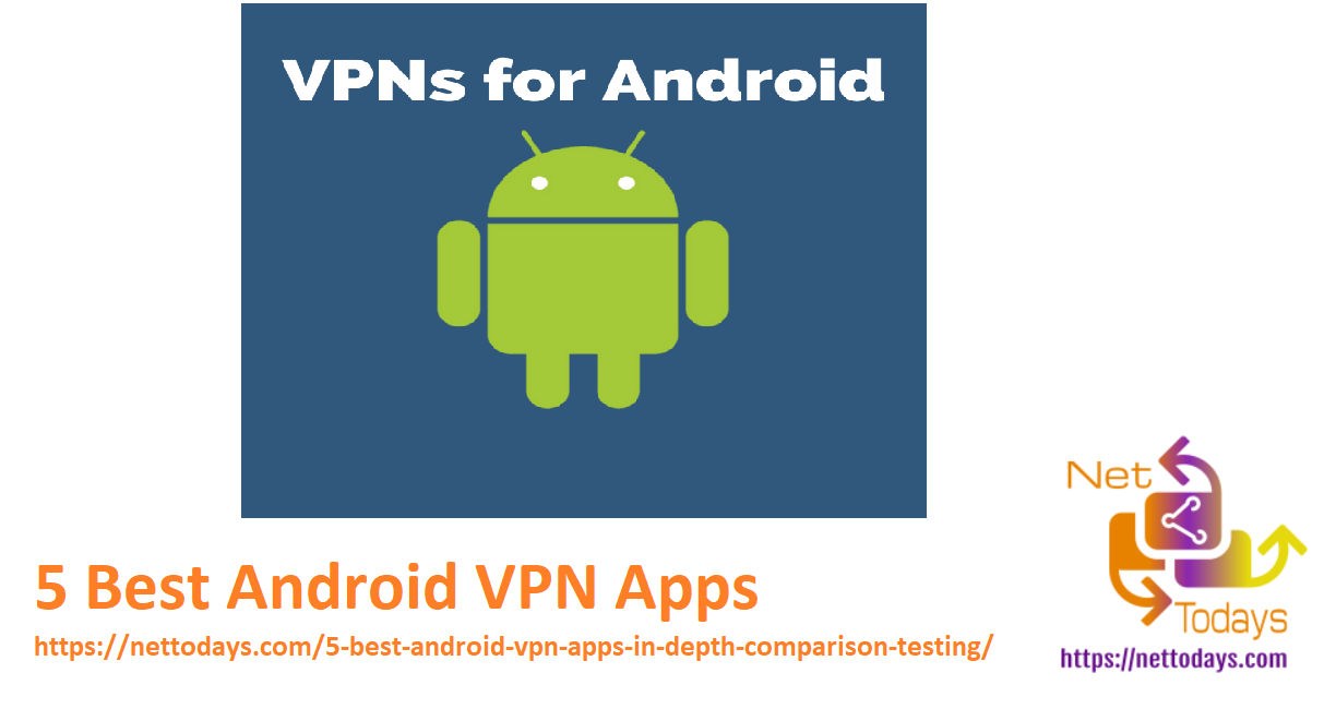 5 Best Android VPN Apps - NetTodays [Latest 2021]