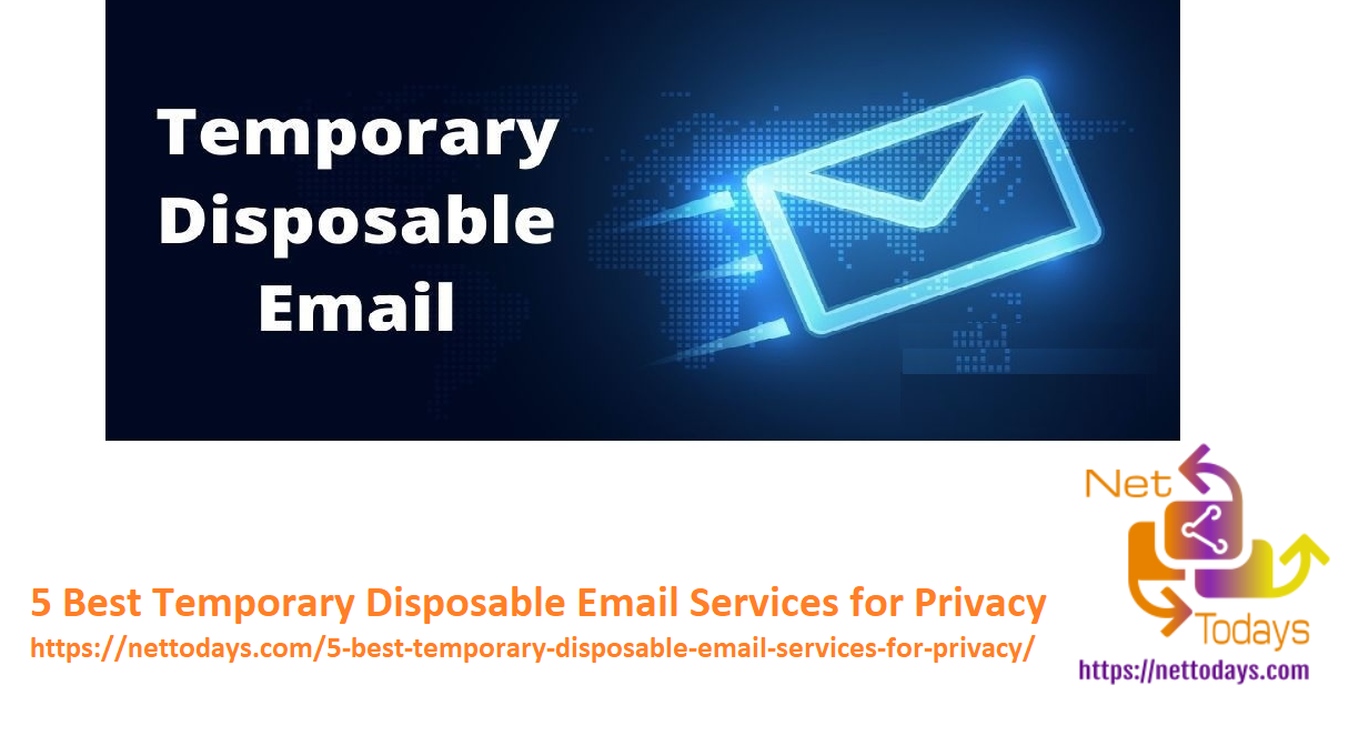 5 Best Temporary Disposable Email Services for Privacy